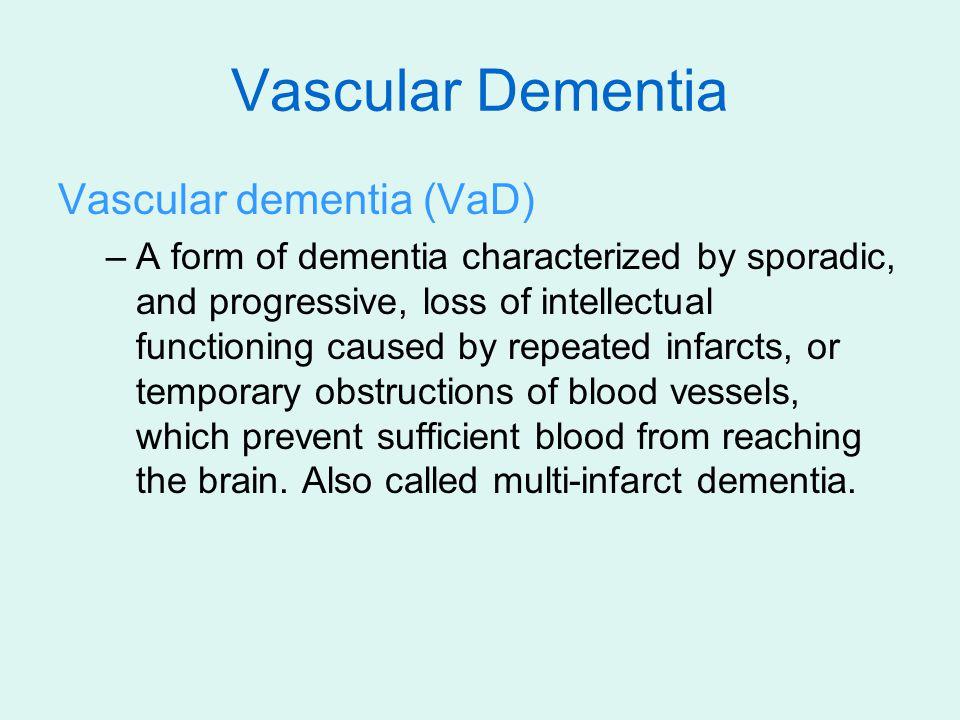 Vascular Dementia Vascular dementia (VaD)