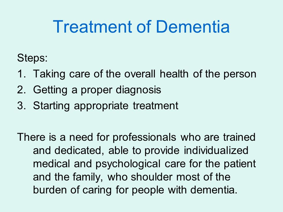 Treatment of Dementia Steps: