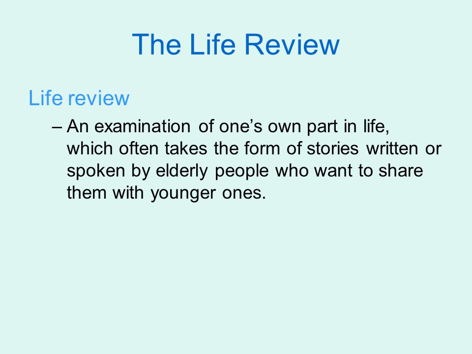 The Life Review Life review