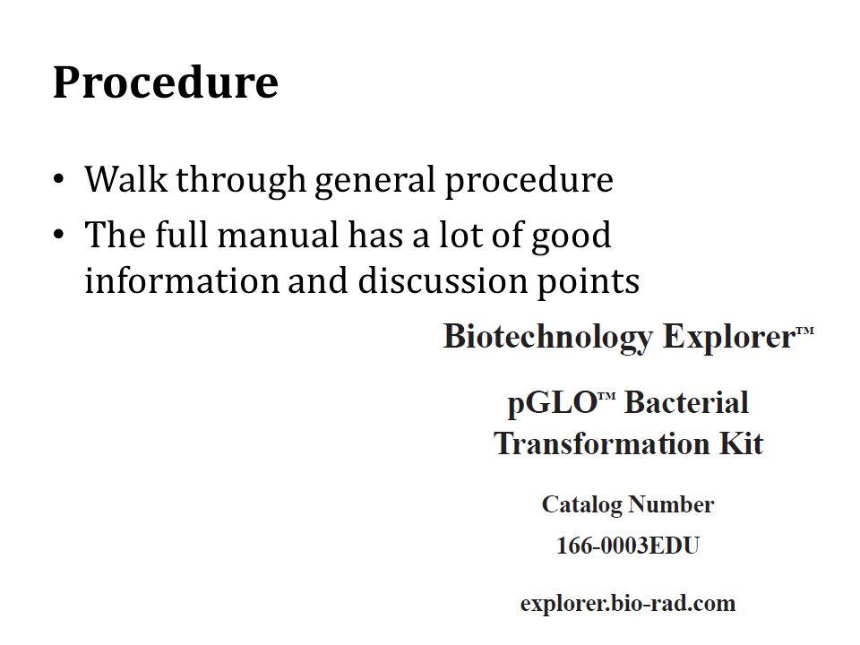 Procedure Walk through general procedure