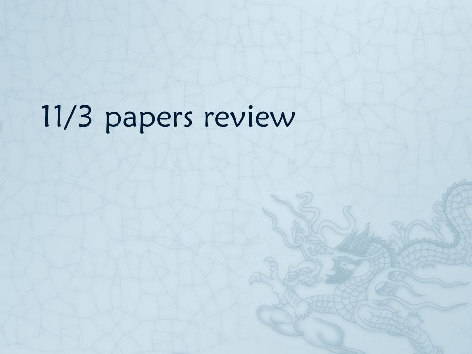 11/3 papers review