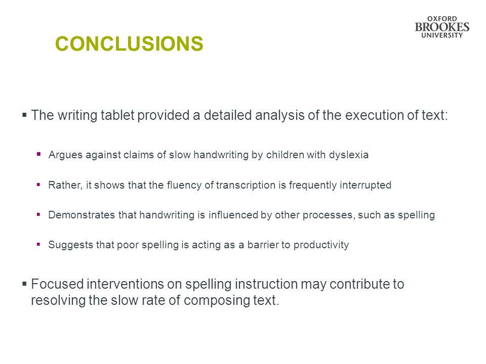 CONCLUSIONS The writing tablet provided a detailed analysis of the execution of text: