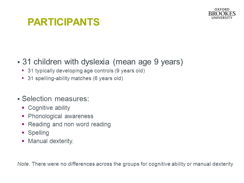 PARTICIPANTS 31 children with dyslexia (mean age 9 years)