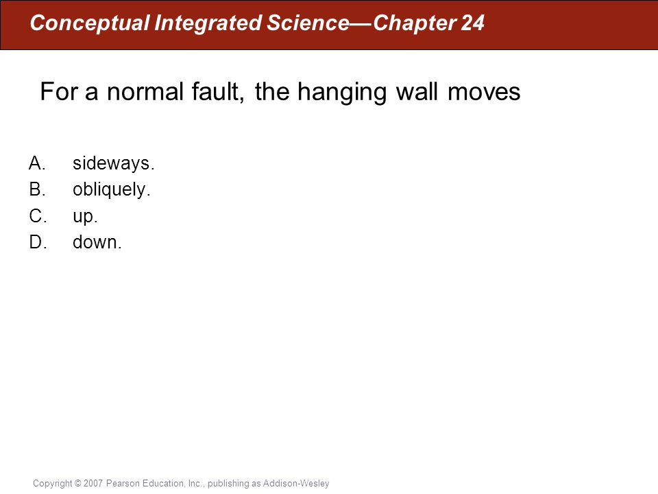 For a normal fault, the hanging wall moves