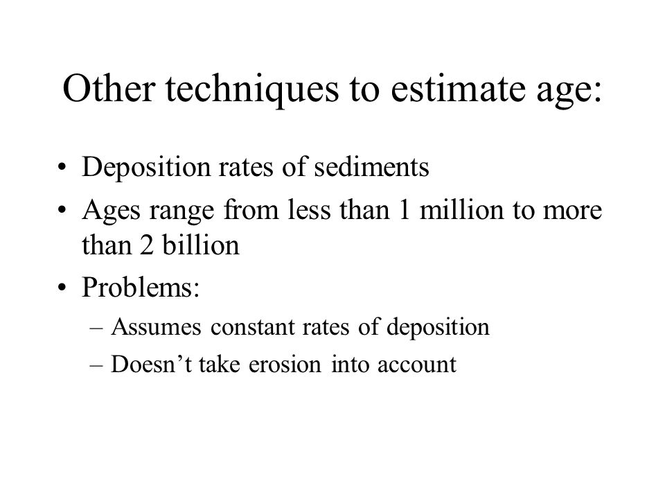 Other techniques to estimate age: