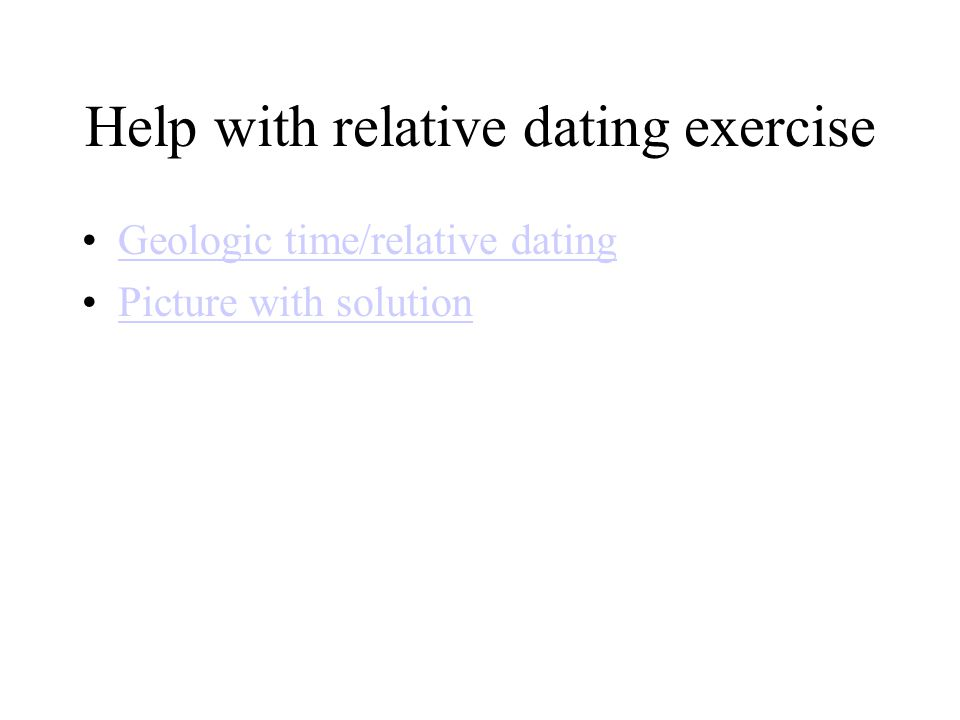 Help with relative dating exercise