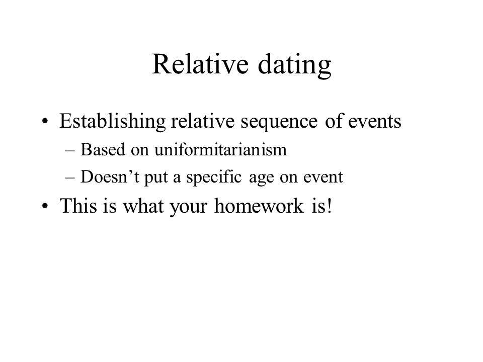 Relative dating Establishing relative sequence of events