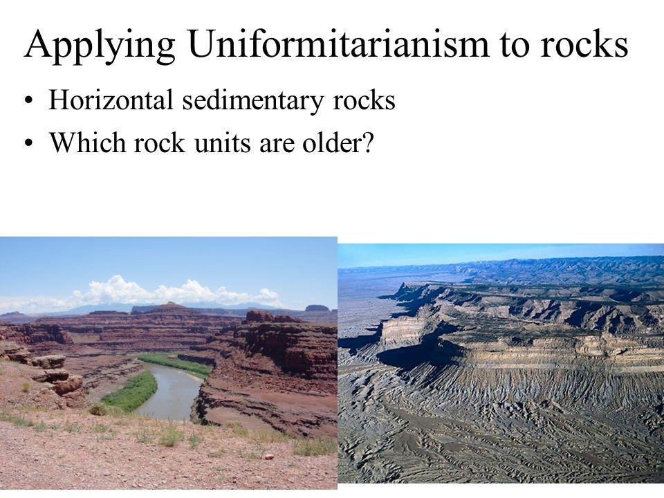 Applying Uniformitarianism to rocks