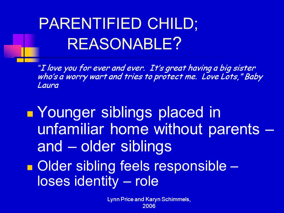 PARENTIFIED CHILD; REASONABLE