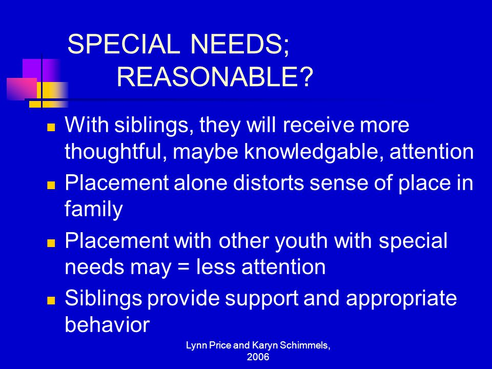 SPECIAL NEEDS; REASONABLE