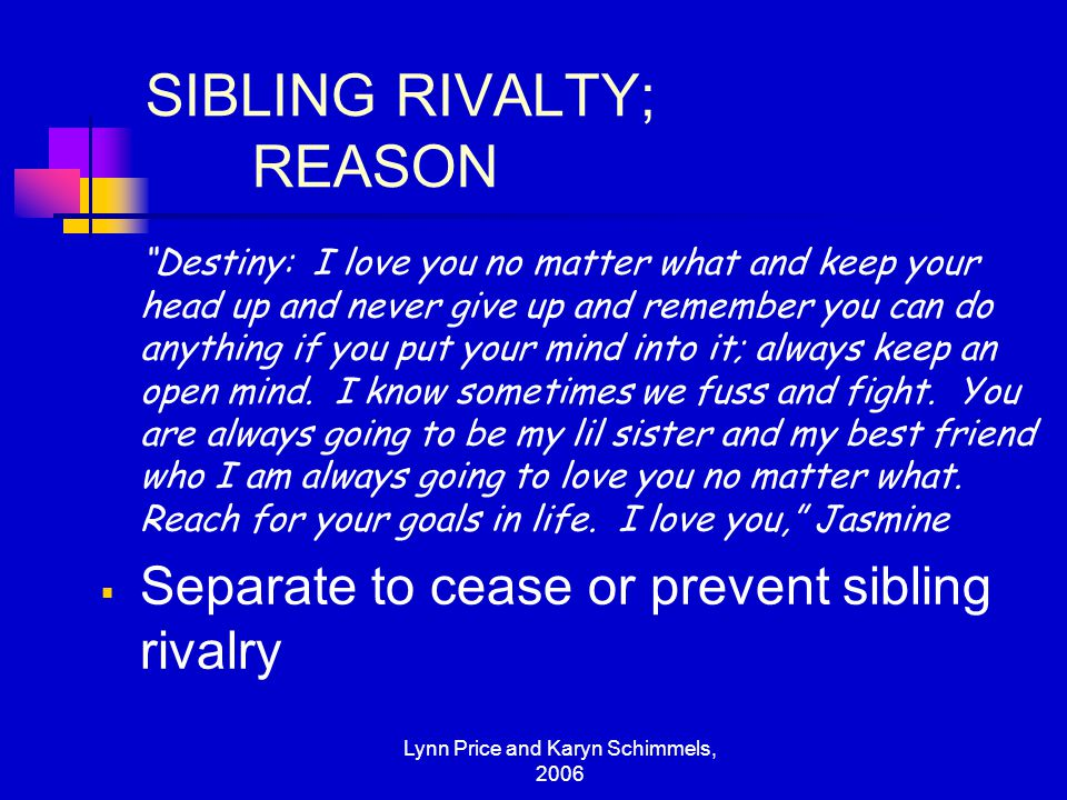 SIBLING RIVALTY; REASON