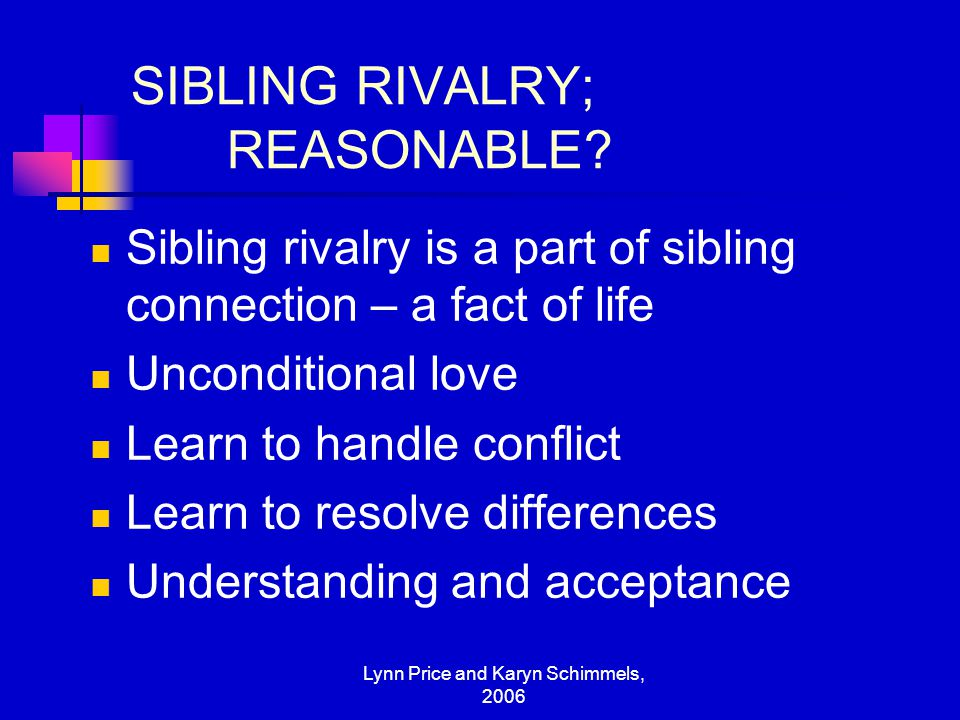 SIBLING RIVALRY; REASONABLE