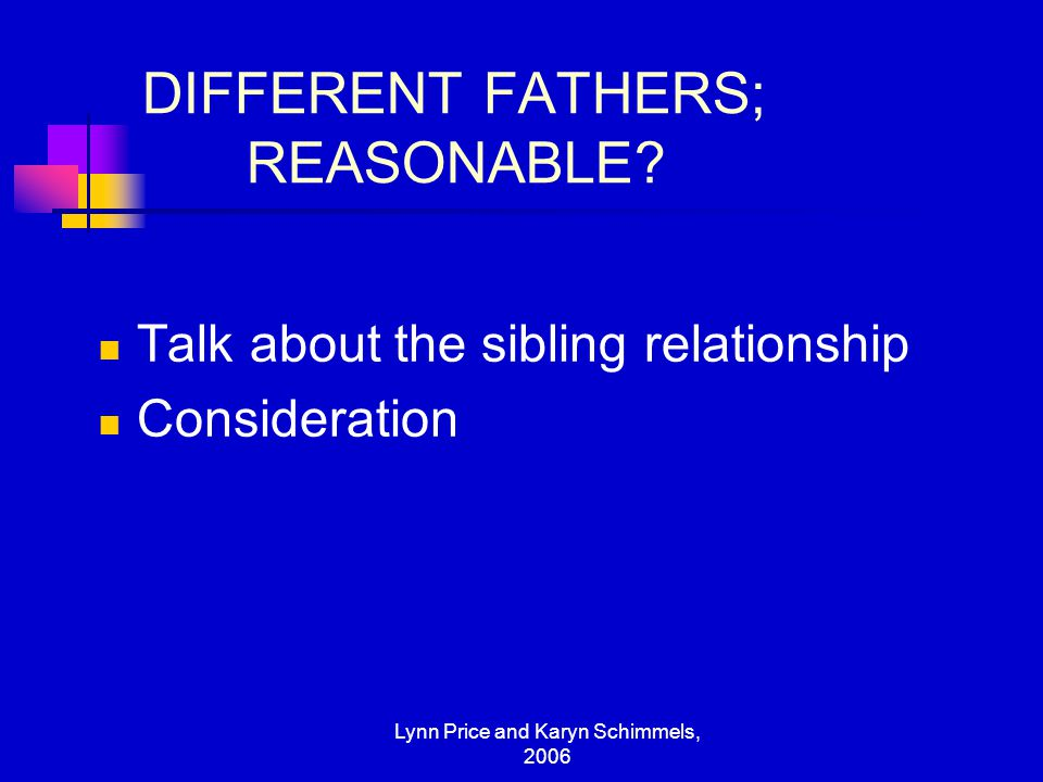 DIFFERENT FATHERS; REASONABLE
