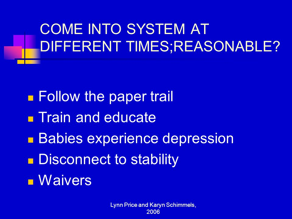 COME INTO SYSTEM AT DIFFERENT TIMES;REASONABLE