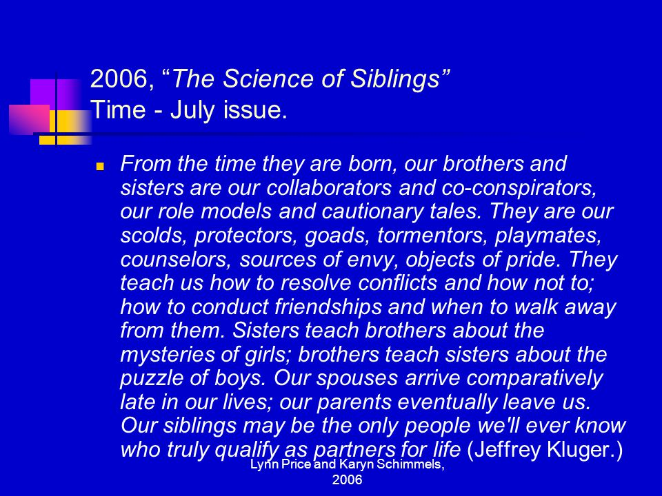2006, The Science of Siblings Time - July issue.