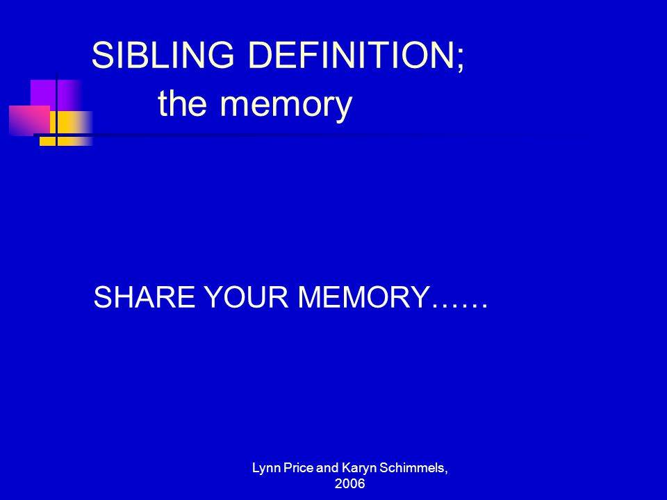 SIBLING DEFINITION; the memory