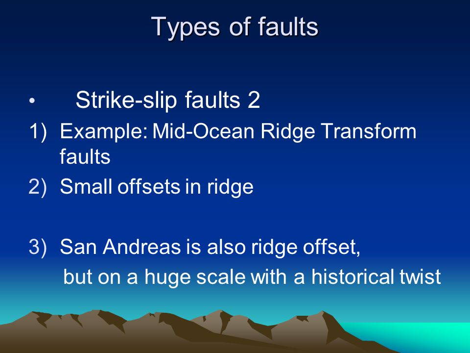 Types of faults Strike-slip faults 2