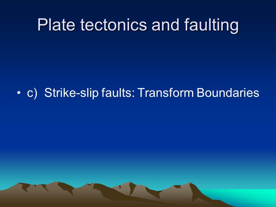Plate tectonics and faulting