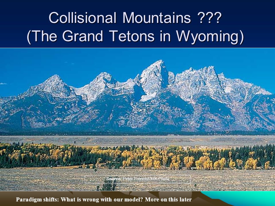 Collisional Mountains (The Grand Tetons in Wyoming)
