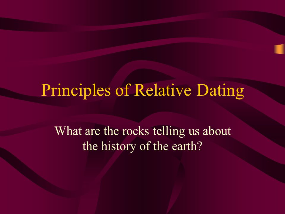 What are two principles of relative dating