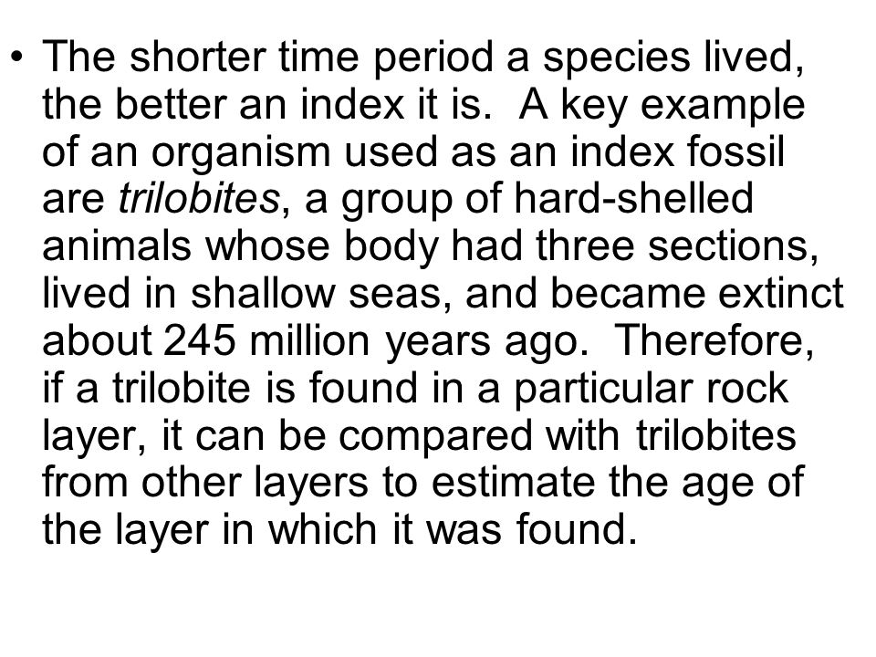 The shorter time period a species lived, the better an index it is