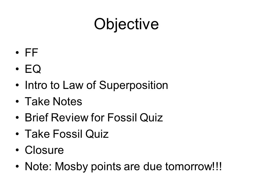 Objective FF EQ Intro to Law of Superposition Take Notes
