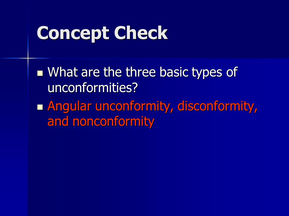 Concept Check What are the three basic types of unconformities