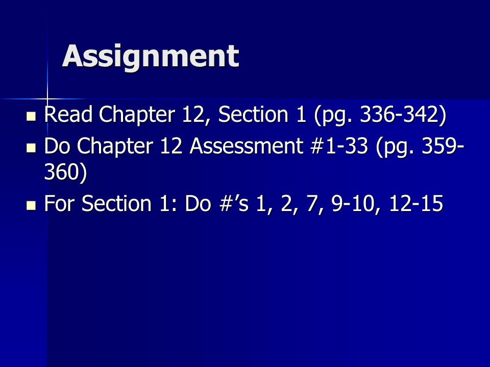 Assignment Read Chapter 12, Section 1 (pg. 336-342)