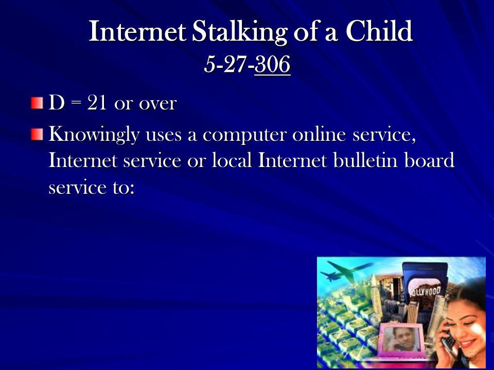 Internet Stalking of a Child 5-27-306