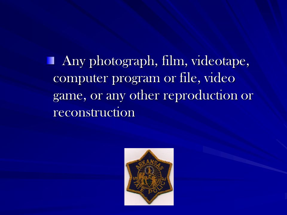 Any photograph, film, videotape, computer program or file, video game, or any other reproduction or reconstruction