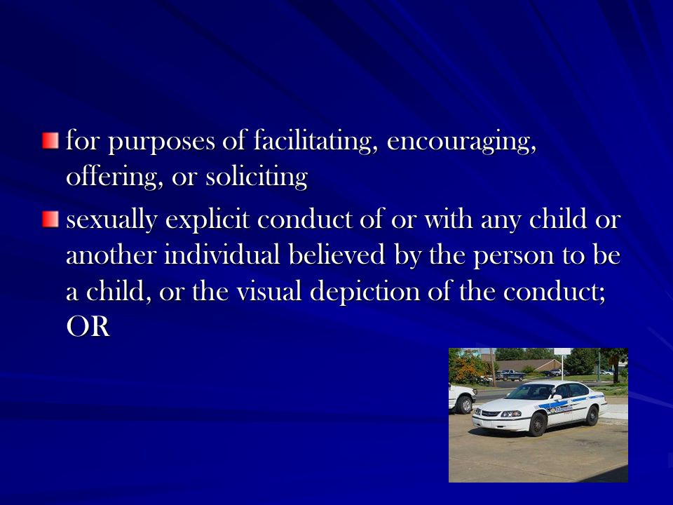 for purposes of facilitating, encouraging, offering, or soliciting