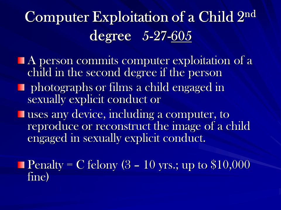 Computer Exploitation of a Child 2nd degree 5-27-605