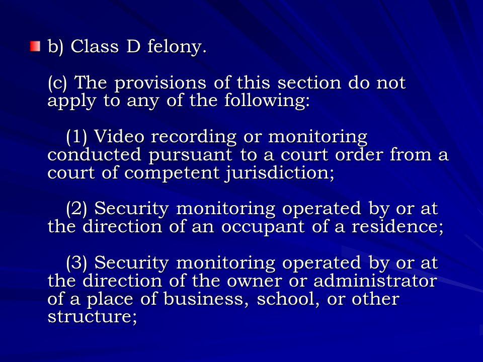 b) Class D felony.