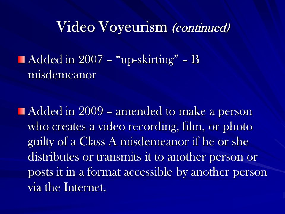Video Voyeurism (continued)