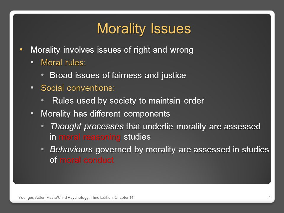 Morality Issues Morality involves issues of right and wrong