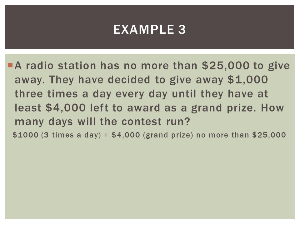 $1000 (3 times a day) + $4,000 (grand prize) no more than $25,000