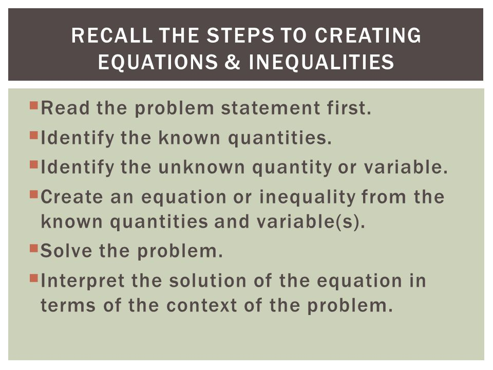 Recall the Steps to creating equations & Inequalities