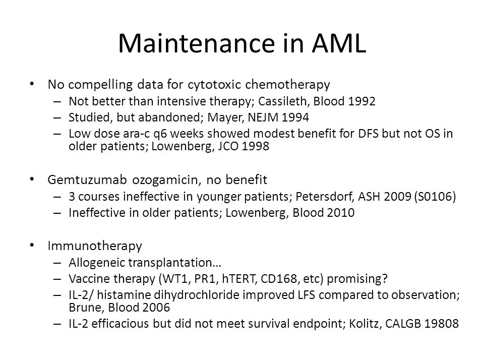 Maintenance in AML No compelling data for cytotoxic chemotherapy