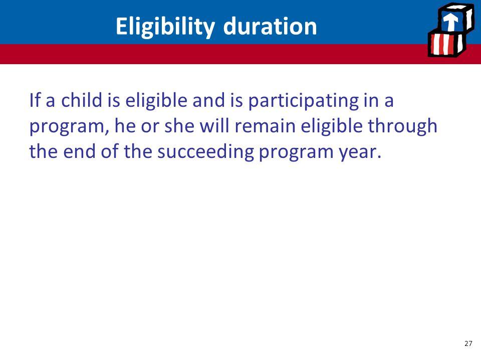 Eligibility duration
