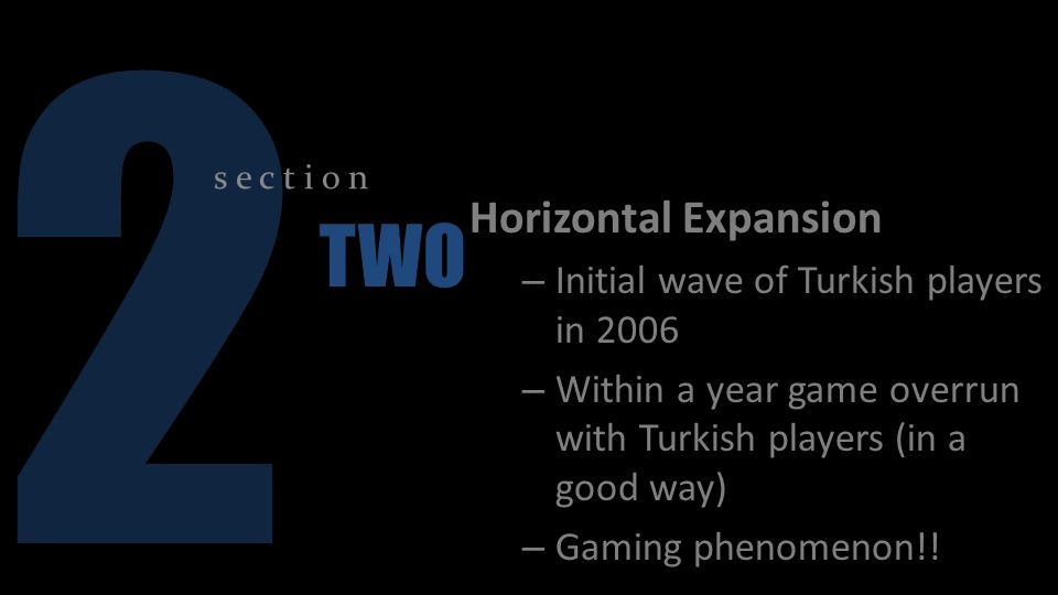 2 TWO Horizontal Expansion Initial wave of Turkish players in 2006