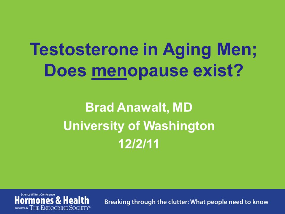 Testosterone in Aging Men; Does menopause exist
