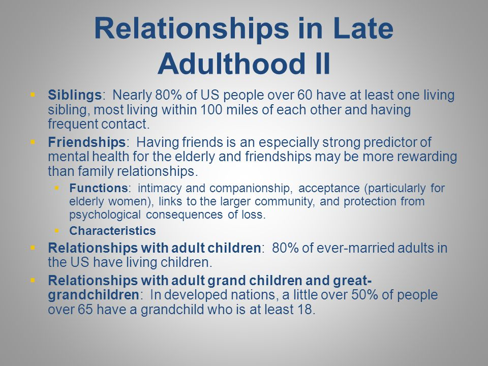 Relationships in Late Adulthood II