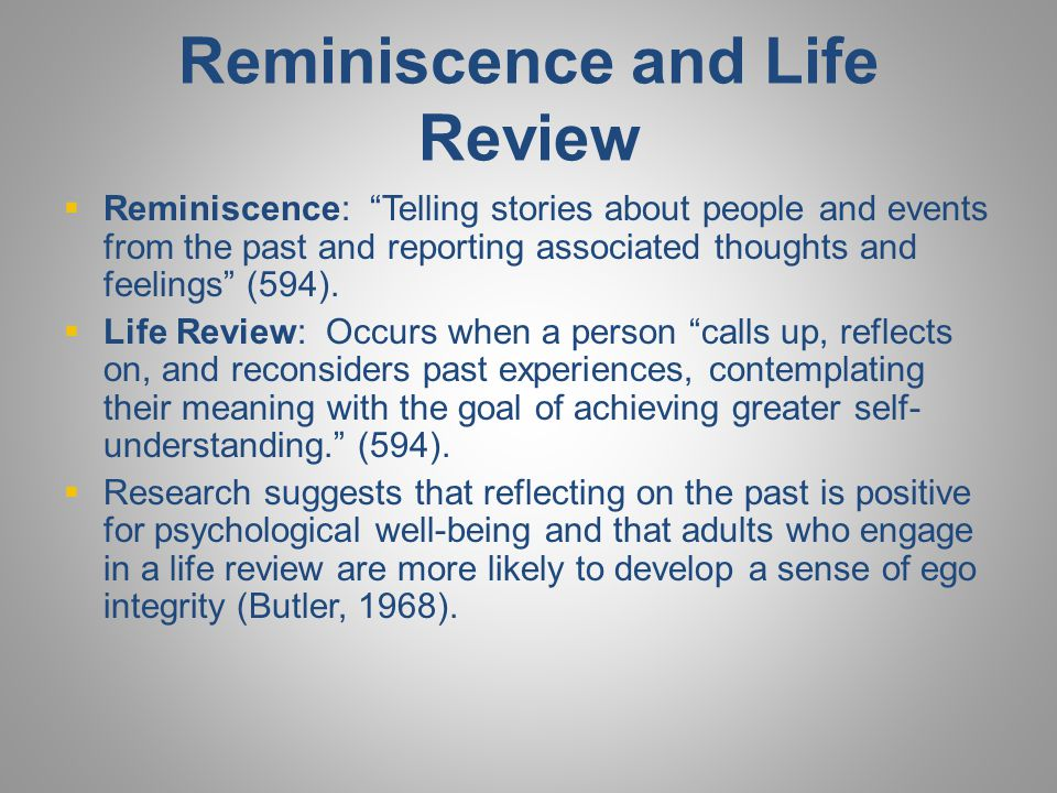 Reminiscence and Life Review