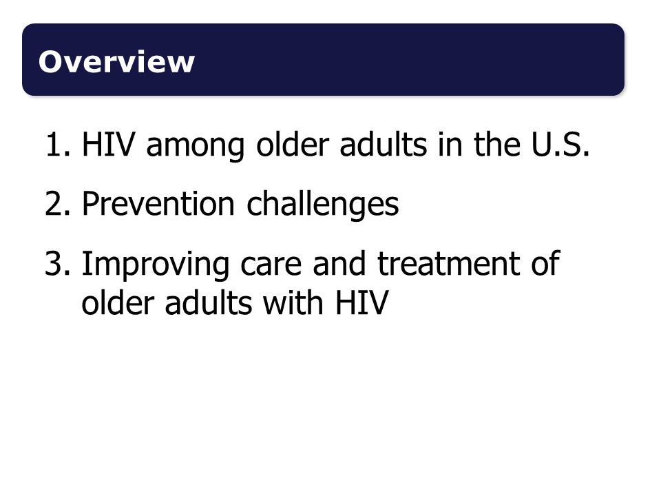 HIV among older adults in the U.S. Prevention challenges