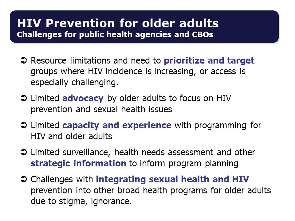 HIV Prevention for older adults Challenges for public health agencies and CBOs