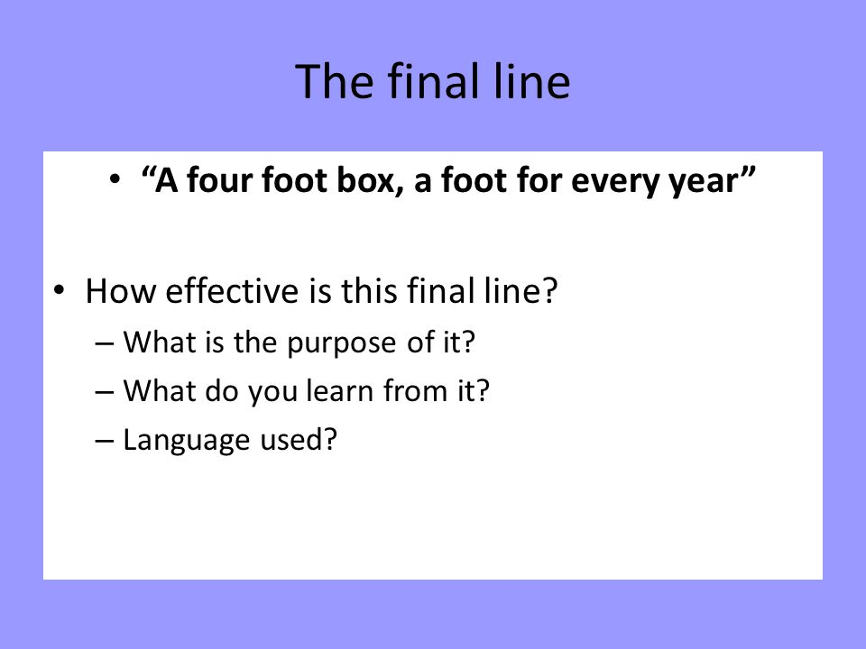 A four foot box, a foot for every year