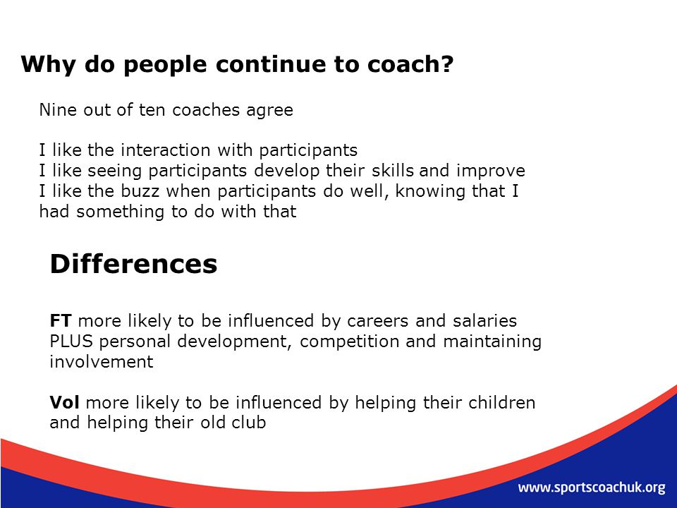 Differences Why do people continue to coach