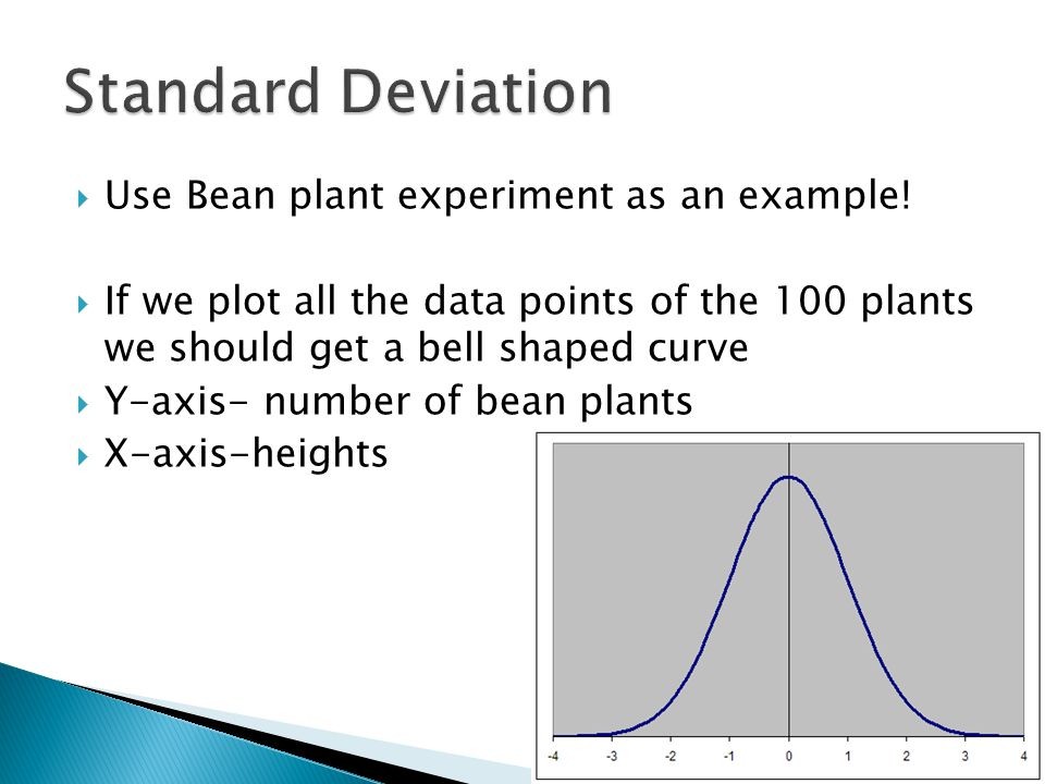 Standard Deviation Use Bean plant experiment as an example!