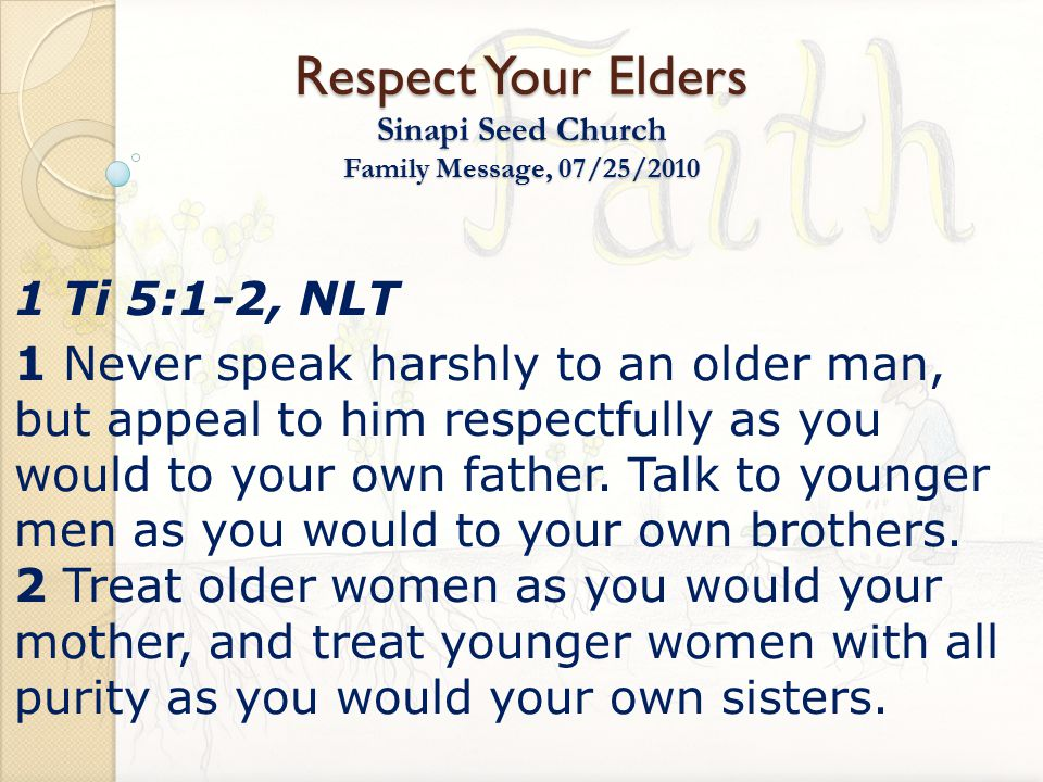 Respect Your Elders Sinapi Seed Church Family Message, 07/25/2010