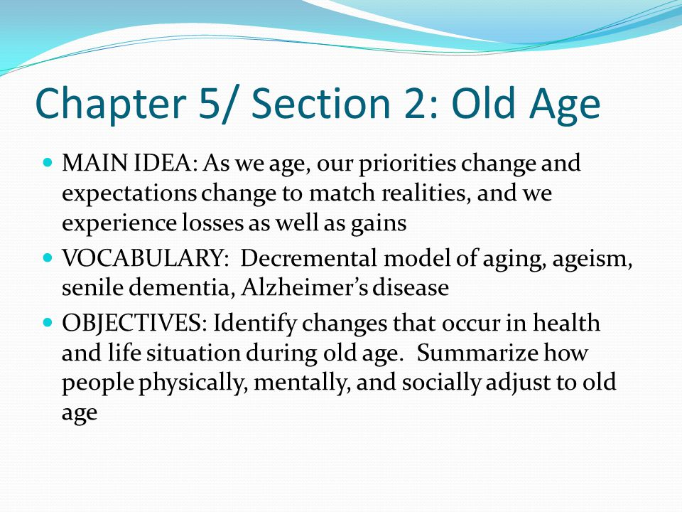 Chapter 5/ Section 2: Old Age